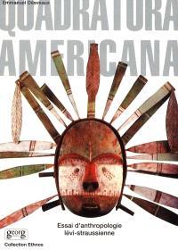 Quadratura americana : essai d'anthropologie lévi-straussienne
