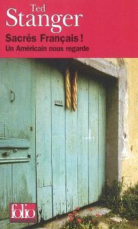 Sacrés Français ! : un Américain nous regarde