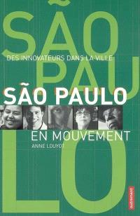 Sao Paulo en mouvement : des innovateurs dans la ville
