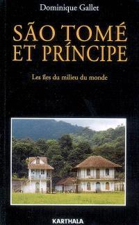 Sao Tomé et Principe : les îles du milieu du monde