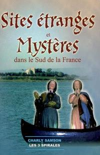 Sites étranges & mystères du sud de la France