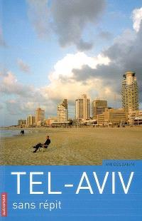Tel-Aviv : sans répit
