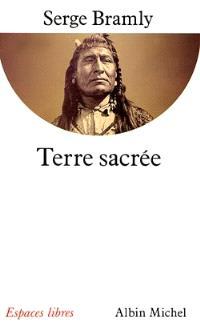 Terre sacrée : l'univers sacré des Indiens d'Amérique du Nord