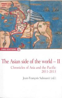 The Asian side of the world : chronicles of Asia and the Pacific. Volume 2, 2011-2013