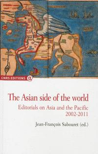 The Asian side of the world : editorials on Asia and the Pacific, 2002-2011