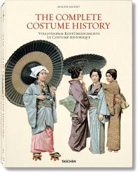 The complete costume history = Vollständige kostümgeschichte = Le costume historique