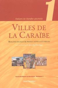 Villes de la Caraïbe : réalités sociales et productions culturelles
