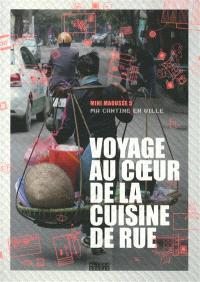 Voyage au coeur de la cuisine de rue : ma cantine en ville : mini maousse 5