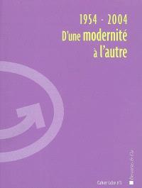 1954-2004 : d'une modernité à l'autre