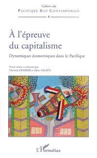 A l'épreuve du capitalisme : dynamiques économiques dans le Pacifique