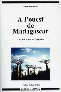 A l'ouest de Madagascar : les Sakalava du Menabe
