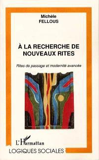 A la recherche de nouveaux rites : rites de passage et modernité avancée