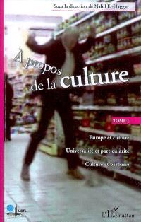 A propos de la culture. Volume 1