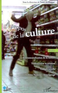 A propos de la culture. Volume 2
