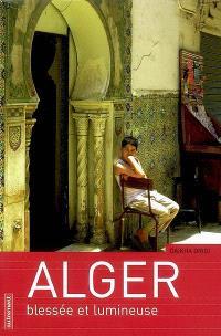 Alger : blessée et lumineuse