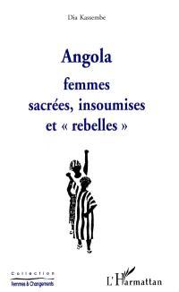 Angola : femmes sacrées, insoumises et rebelles