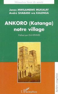 Ankoro (Katanga) notre village