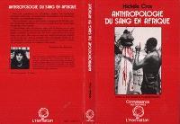 Anthropologie du sang en Afrique