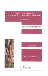 Anthropologie, mythologies et histoire de la chevelure et de la pilosité : le sens du poil