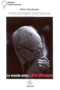 Anthropologies rédemptrices : le monde selon Lévi-Strauss