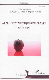 Approches critiques du plaisir : 1450-1750