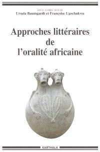 Approches littéraires de l'oralité africaine : en hommage à Jean Derive