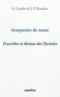 Arreporèrs de noste : proverbes et dictons des Pyrénées