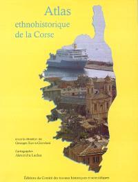 Atlas ethnohistorique de la Corse, 1770-2003