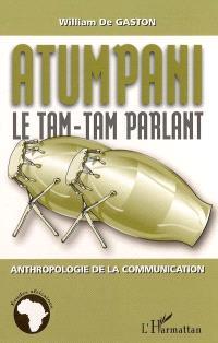 Atumpani : le tam-tam parlant : anthropologie de la communication