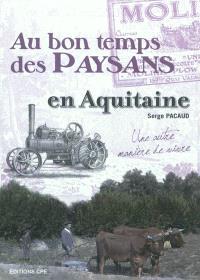 Au bon temps des paysans en Aquitaine : une autre manière de vivre