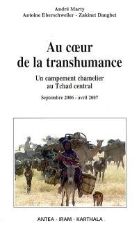 Au coeur de la transhumance : un campement chamelier au Tchad central, septembre 2006-avril 2007