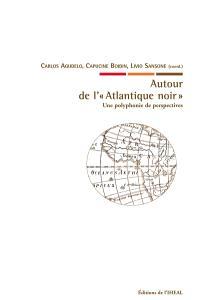 Autour de l'Atlantique noir : une polyphonie de perspectives