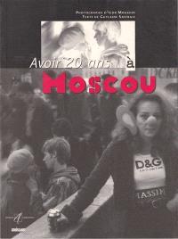 Avoir 20 ans à Moscou