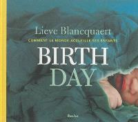 Birth day : comment le monde accueille ses enfants
