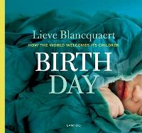 Birth Day : how the world welcomes its children