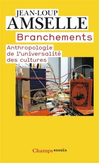 Branchements : anthropologie de l'universalité des cultures