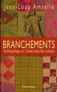 Branchements : anthropologie de l'universalité des cultures