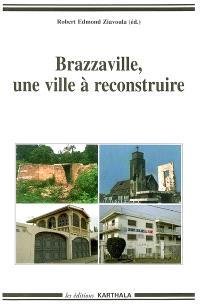 Brazzaville, une ville à reconstruire