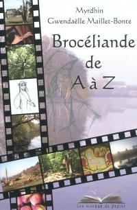 Brocéliande de A à Z