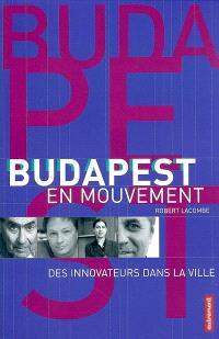 Budapest en mouvement : des innovateurs dans la ville