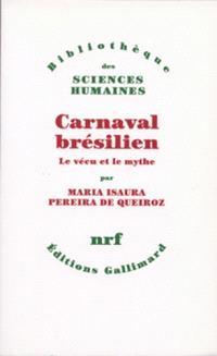 Carnaval brésilien : le vécu et le mythe