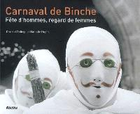 Carnaval de Binche : fête d'hommes, regard de femmes