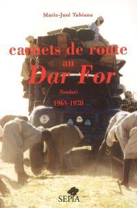 Carnets de route au Dar For : (Soudan) 1965-1970