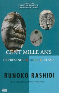 Cent mille ans de présence africaine en Asie