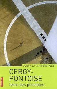 Cergy-Pontoise : terre des possibles