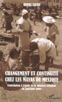 Changement et continuité chez les Mayas du Mexique : contribution à l'étude de la situation coloniale en Amérique latine