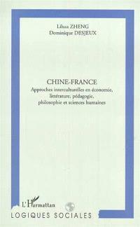 Chine-France : approches interculturelles en économie, littérature, pédagogie, philosophie et sciences humaines