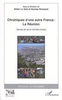 Chroniques d'une autre France : La Réunion, Genres de vie et intimités créoles