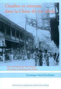 Citadins et citoyens dans la Chine du XXe siècle : essais d'histoire sociale : en hommage à Marie-Claire Bergère
