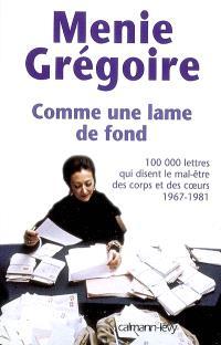 Comme une lame de fond : cent mille lettres qui disent le mal-être des corps et des coeurs, 1967-1981